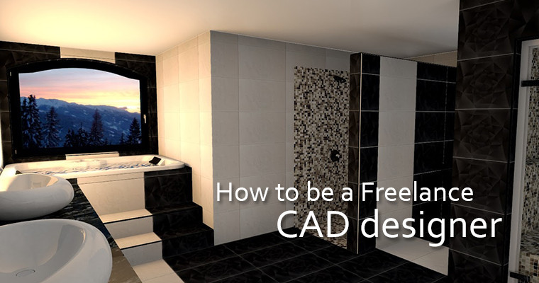 How To Be A Freelance CAD Designer