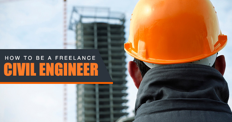 Awesome How To Be A Freelance Civil Engineer  Civil Engineer