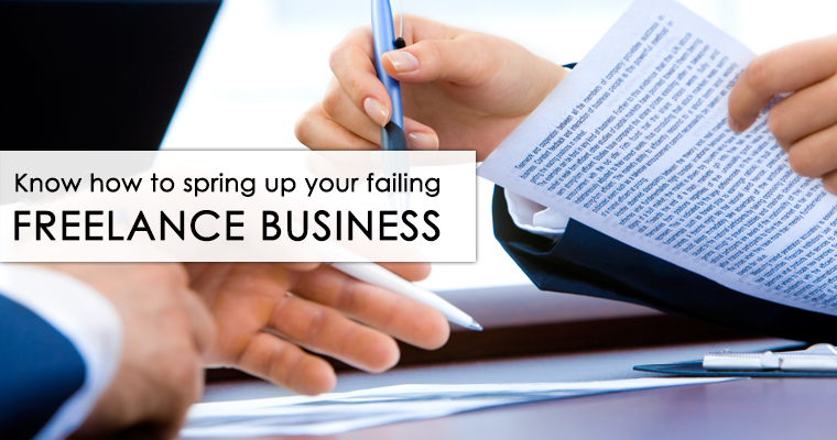 Know how to spring up your failing freelance business