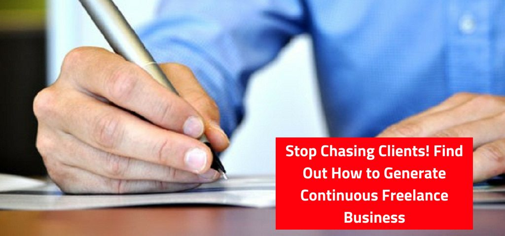 Stop Chasing Clients! Find Out How to Generate Continuous Freelance Business