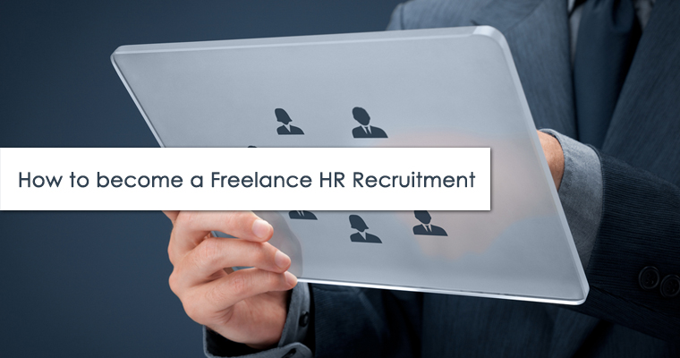 how to become a freelance HR recruitment