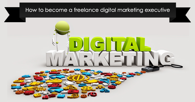 how to become a freelance digital marketing executive