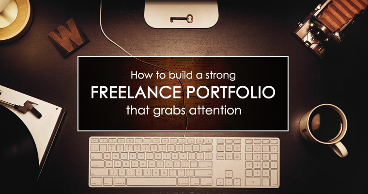 how to build a strong freelance portfolio that grabs attention