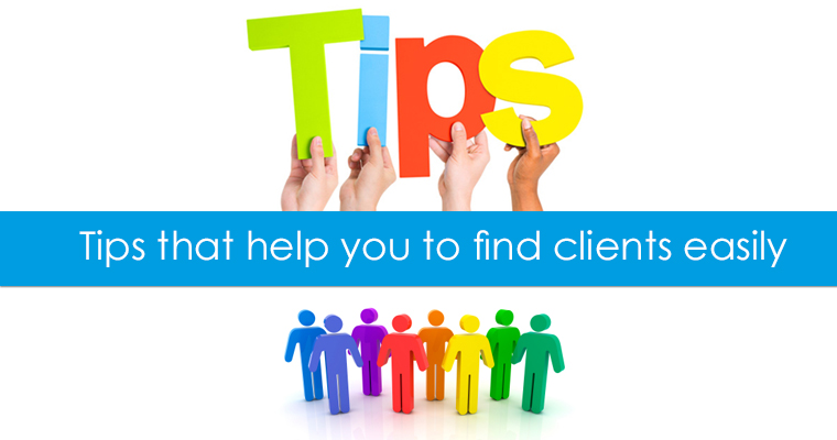 tips that help you to find clients easily
