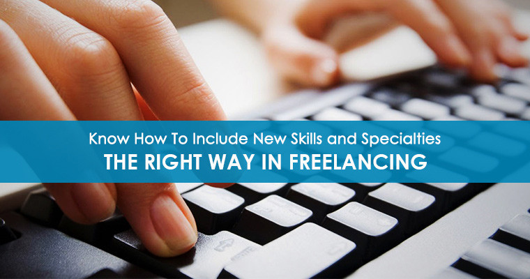 know how to include new skills and specialties the right way in freelancing