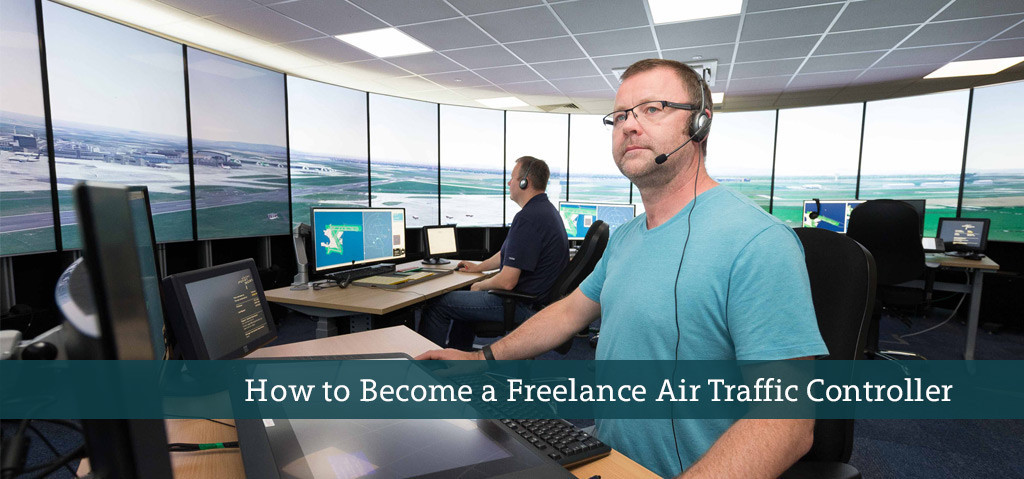 How to Become a Freelance Air Traffic Controller