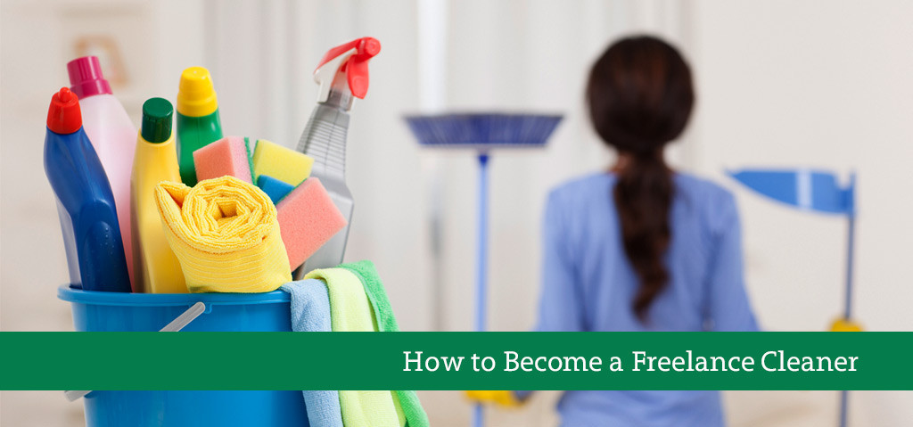 How to Become a Freelance Cleaner
