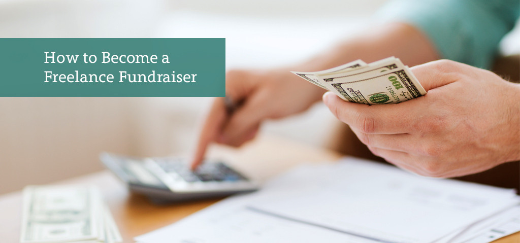 How to Become a Freelance Fundraiser