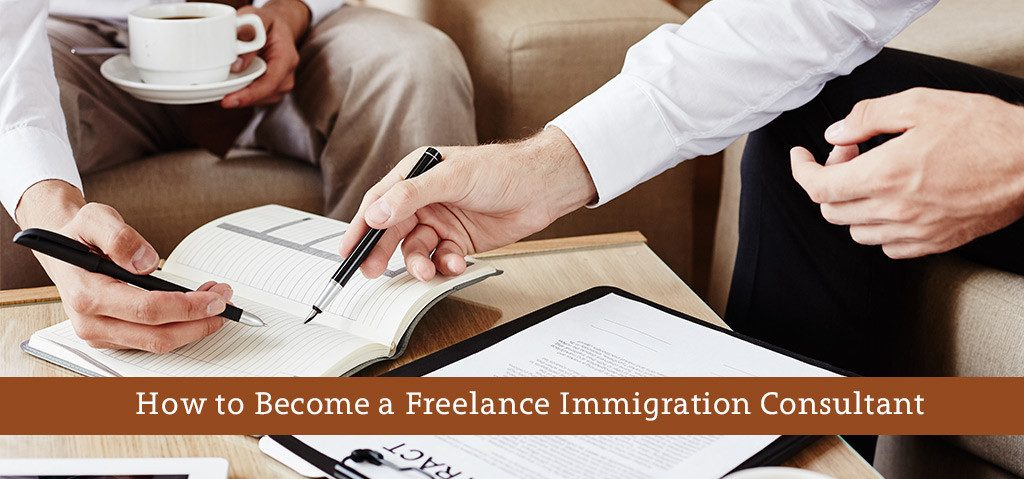 How to Become a Freelance Immigration Consultant