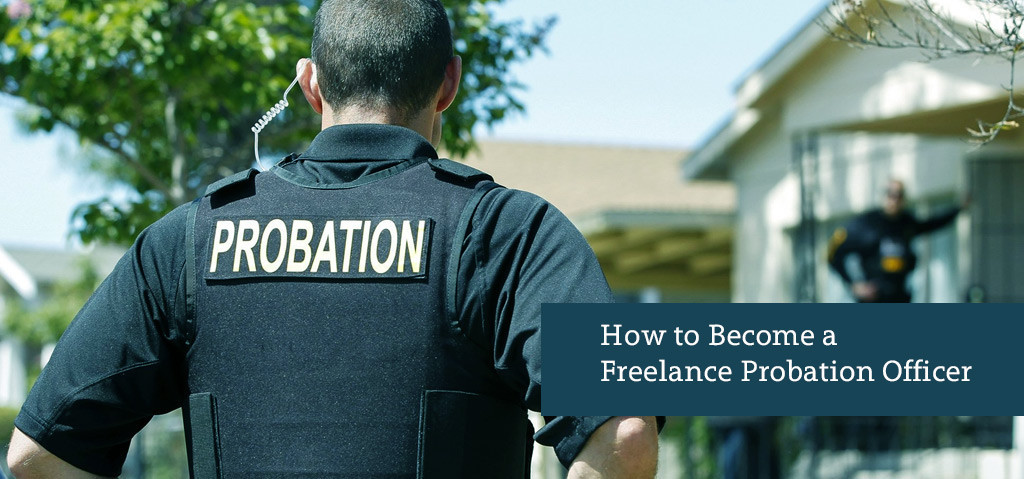How to Become a Freelance Probation Officer - CareerLancer