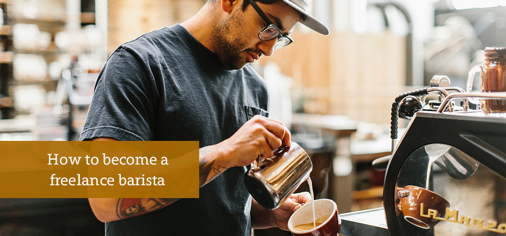How to Become a Freelance Barista