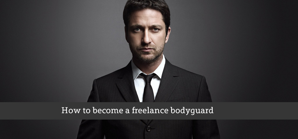 How to Become a Freelance Bodyguard