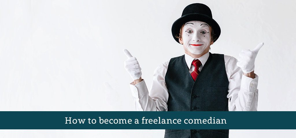 How to become a freelance comedian