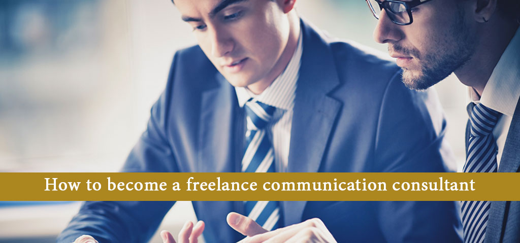 How to become a freelance communication consultant