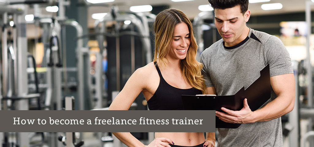 How to become a freelance fitness trainer