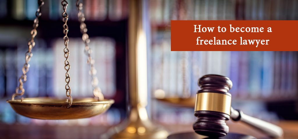How to become a freelance lawyer