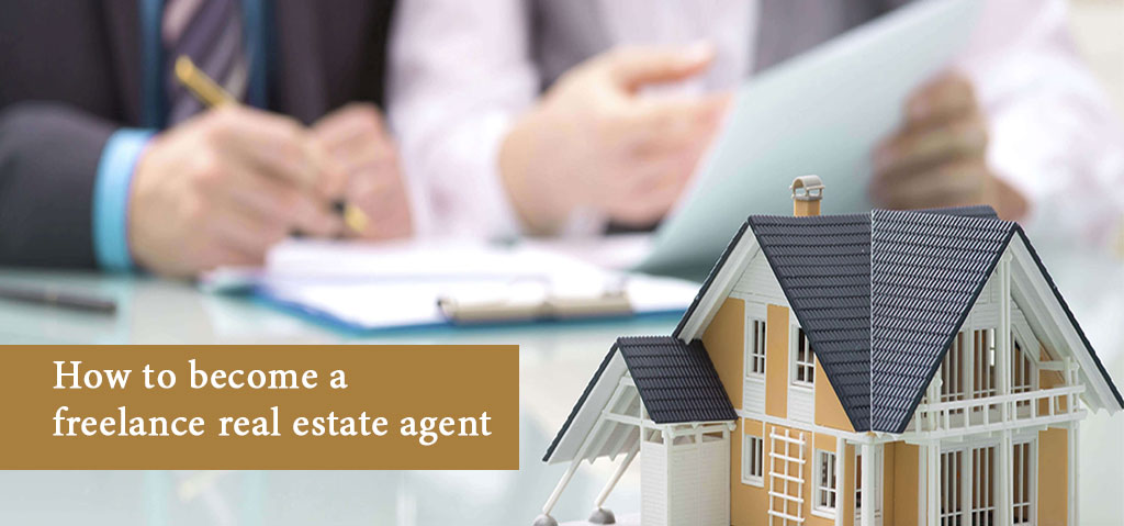 How to Become a Freelance Real Estate Agent