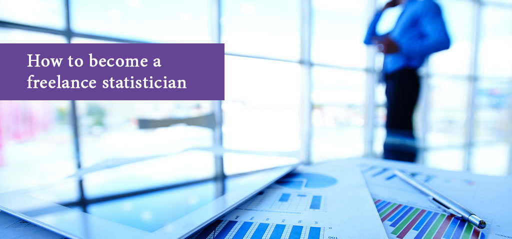 How to Become a Freelance Statistician