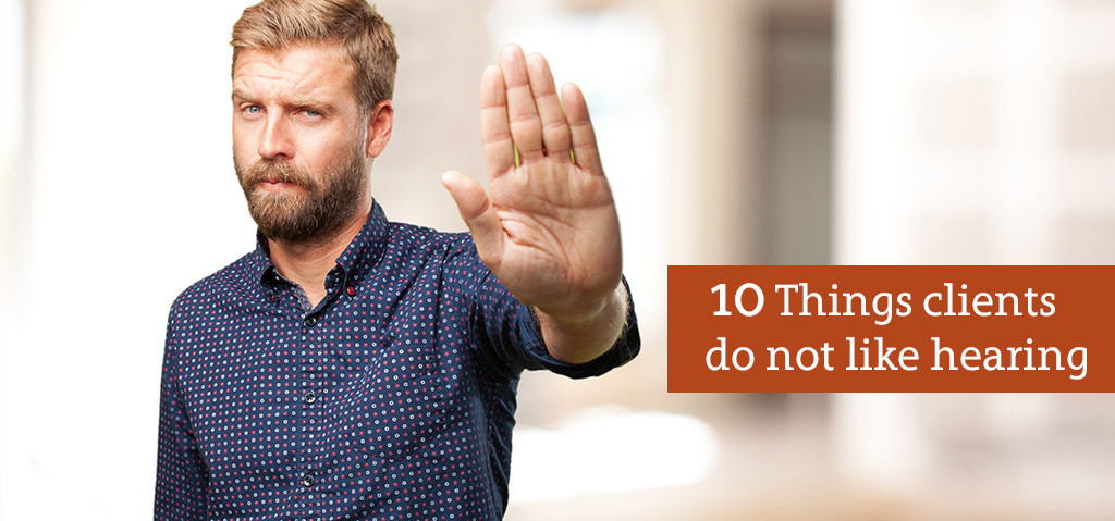 10-Things-Clients-do-not-Like-Hearing_b