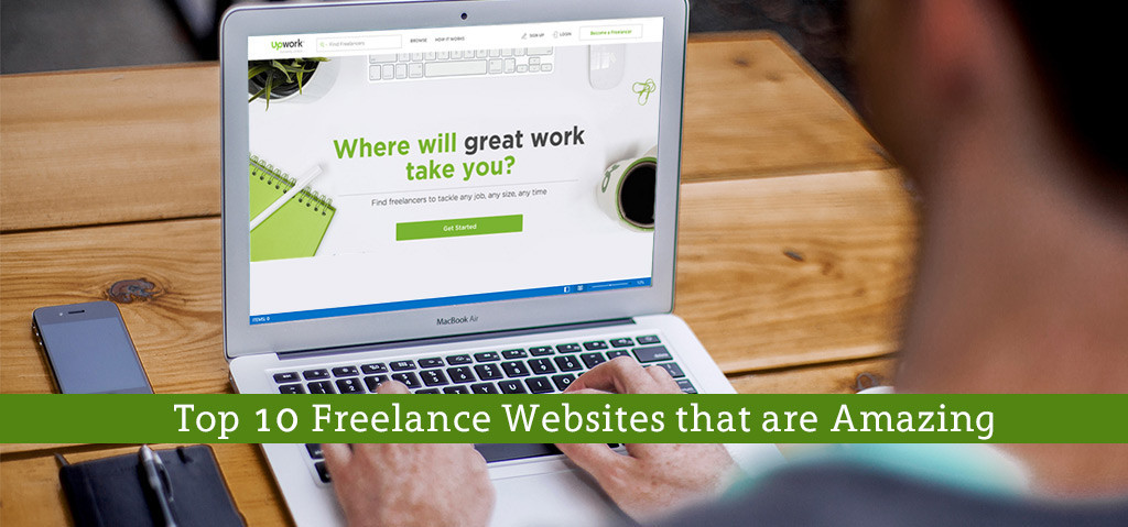 Top 10 Freelance Websites that are Amazing