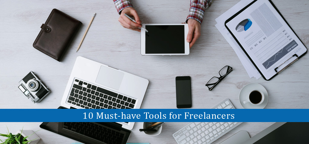 10 Must-have Tools for Freelancers