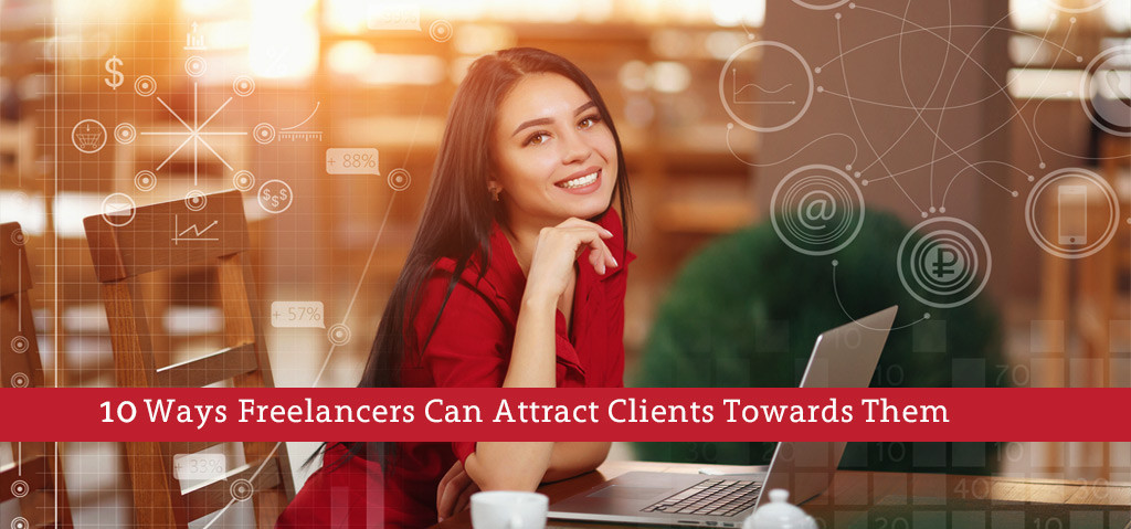 10 Ways Freelancers Can Attract Clients Towards Them