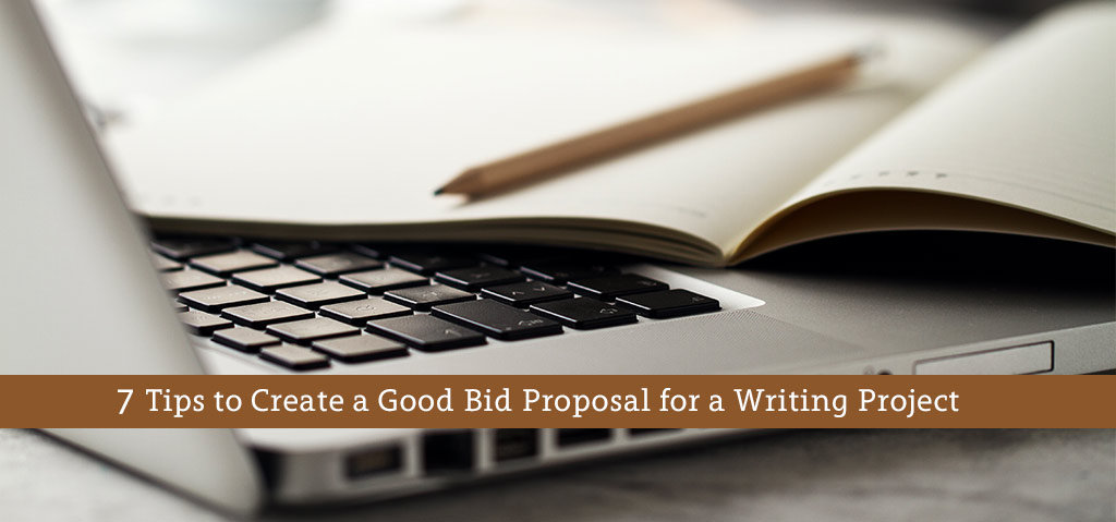 7 Tips to Create a Good Bid Proposal for a Writing Project