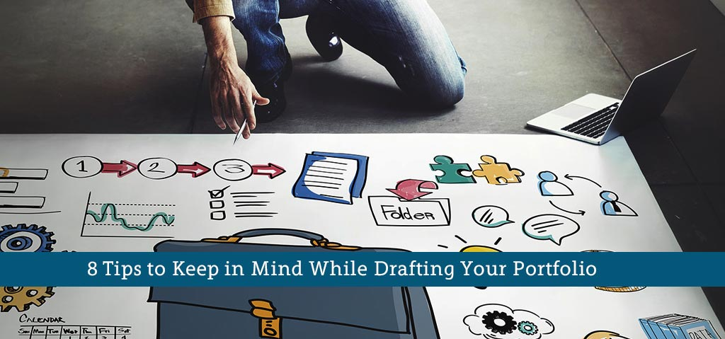 8 Tips to Keep in Mind While Drafting Your Portfolio