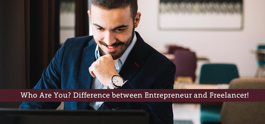 Who Are You Difference between Entrepreneur and Freelancer