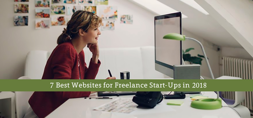7 Best Websites for Freelance Start-Ups in 2018