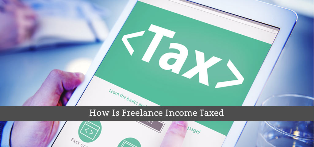 How-Is-Freelance-Income-Taxed