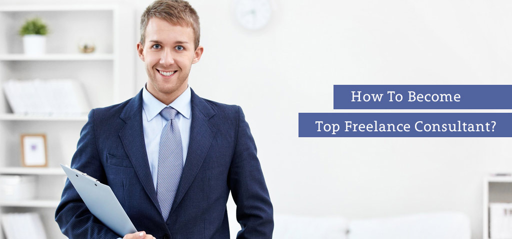 How To Become Top Freelance Consultant