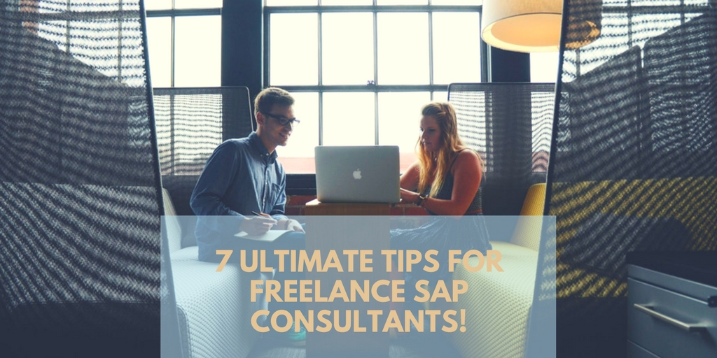 7 Ultimate Tips for Freelance SAP Consultants