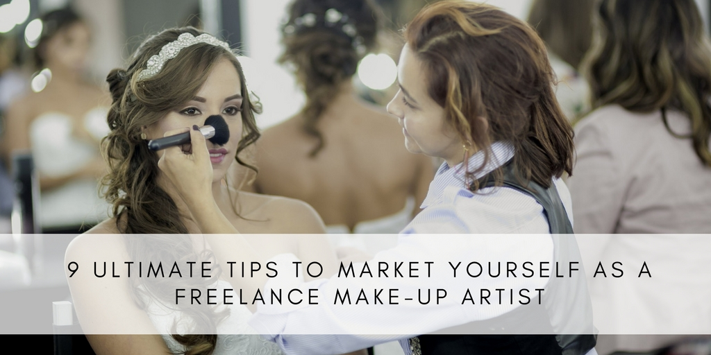 9 Ultimate Tips to Market Yourself as a Freelance Make-Up Artist