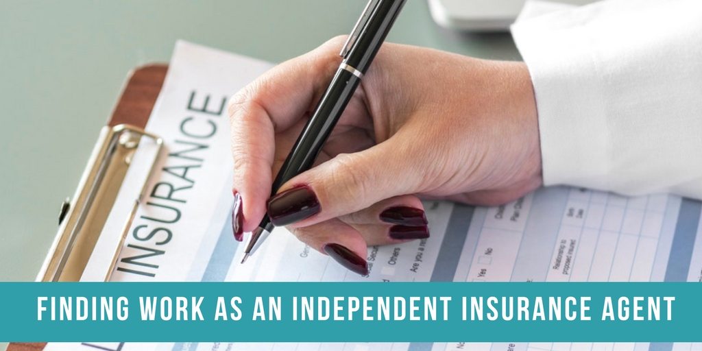 Finding Work as an Independent Insurance Agent