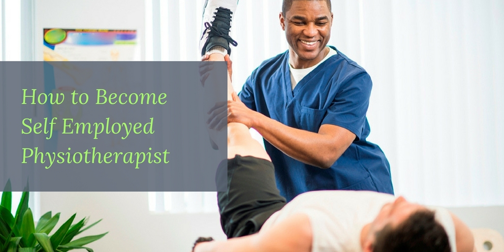 How to Become Self Employed Physiotherapist