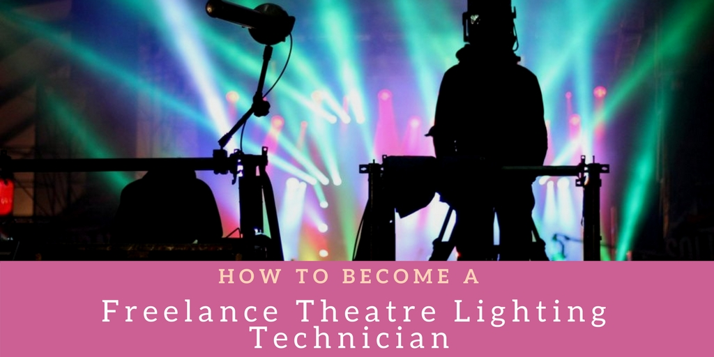 How to Become a Freelance Theatre Lighting Technician