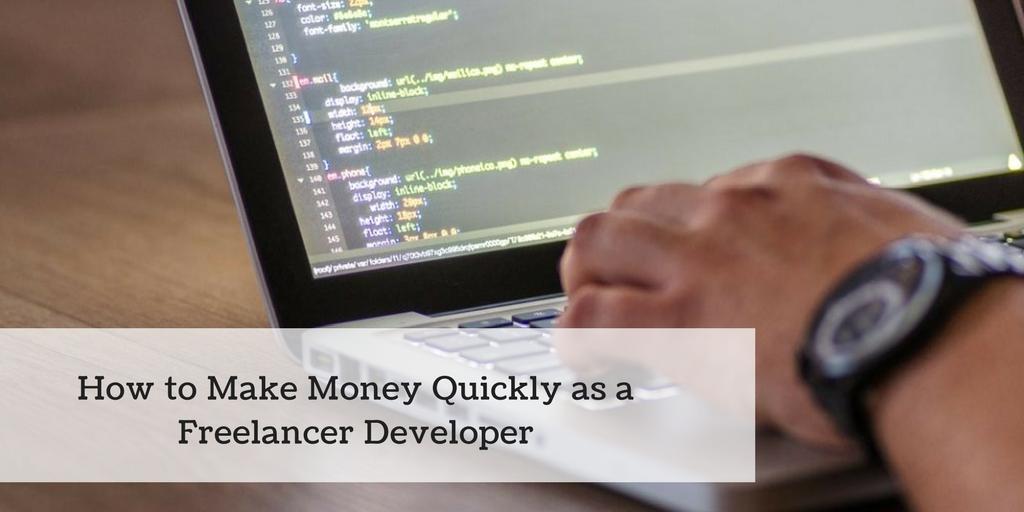 How to Make Money Quickly as a Freelancer Developer