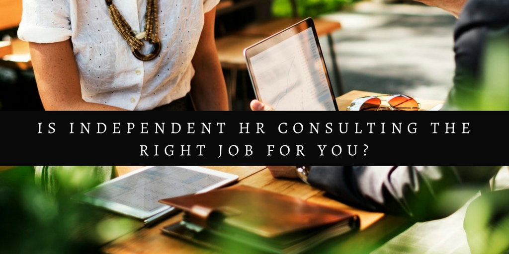 Is Independent HR Consulting The Right Job For You