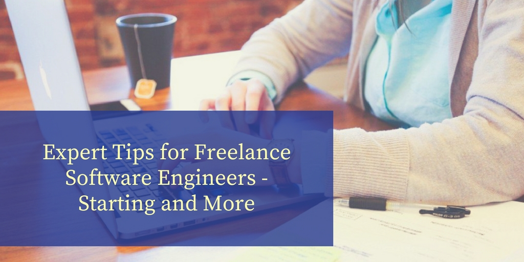 Expert Tips for Freelance Software Engineers - Starting and More