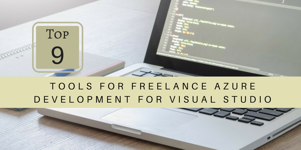 Top 9 Tools for Freelance Azure Development for Visual Studio