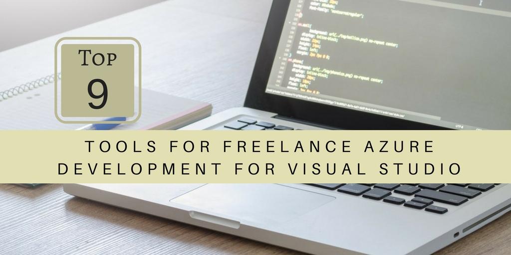 Top 9 Tools for Freelance Azure Development for Visual Studio