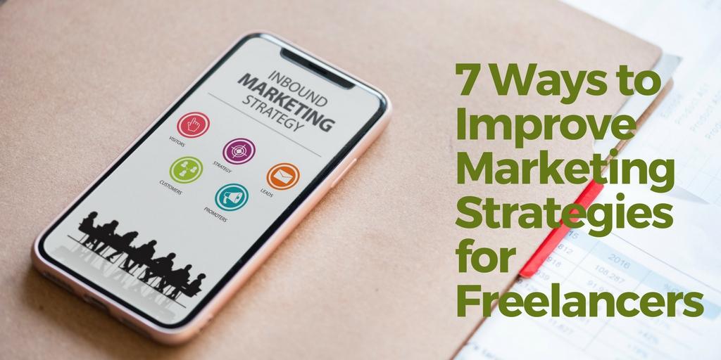 Ways To Improve Marketing Strategies for Freelancers