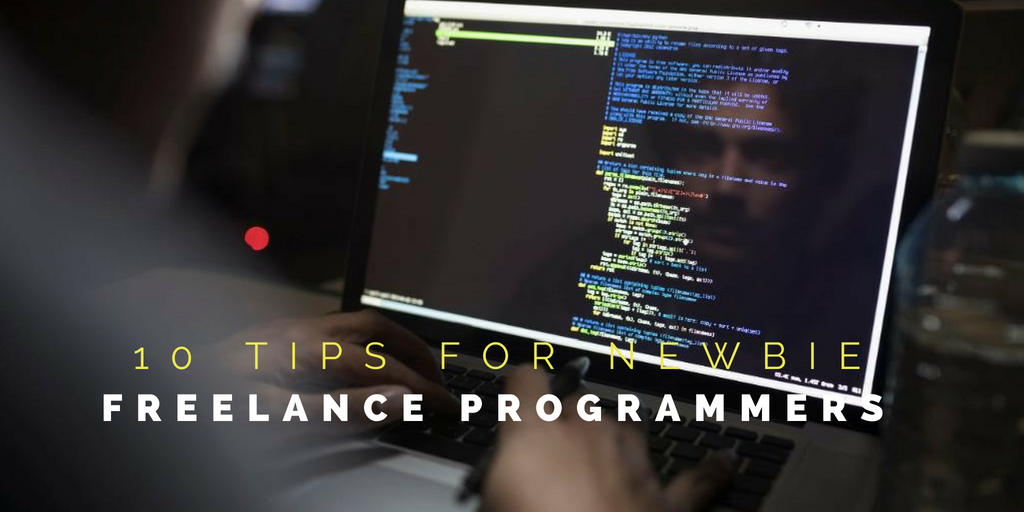 10 Tips For Newbie Freelance Programmers