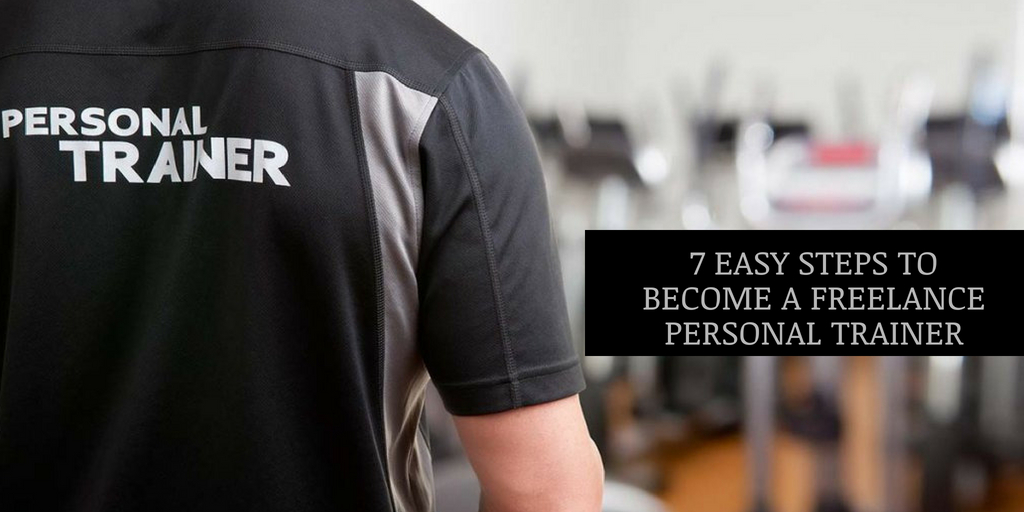 7 Easy Steps to Become a Freelance Personal Trainer