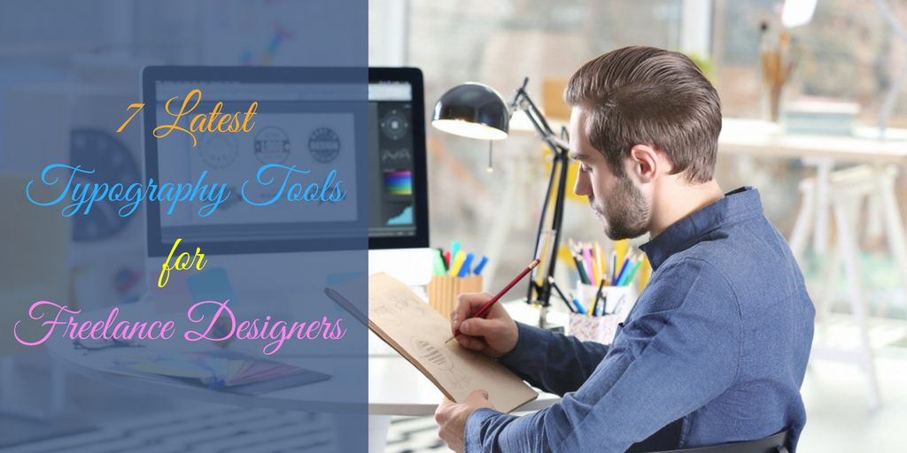 7 Latest Typography Tools for Freelance Designers