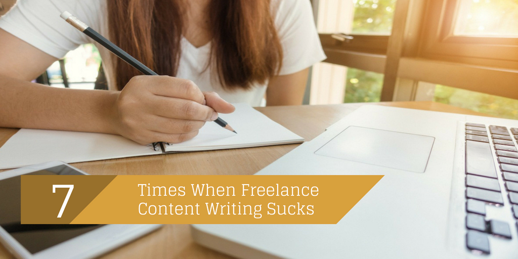 7 Times When Freelance Content Writing Sucks