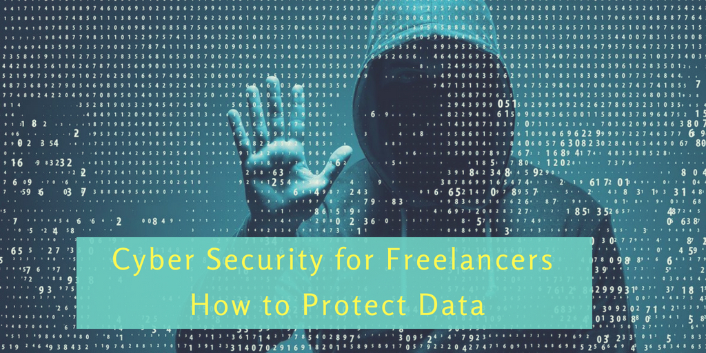 Cyber Security for Freelancers - How to Protect Data