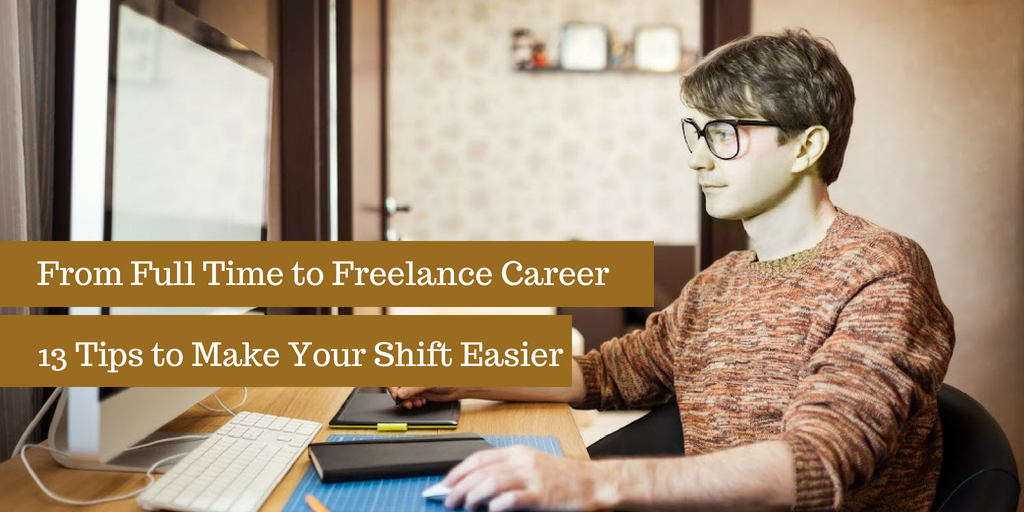From Full Time to Freelance Career