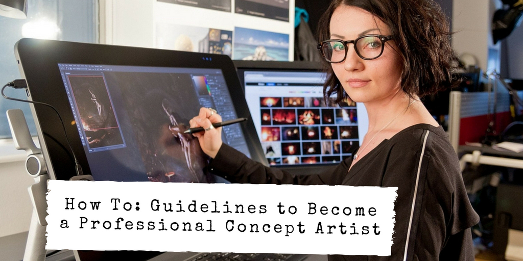 How To Guidelines to Become a Professional Concept Artist